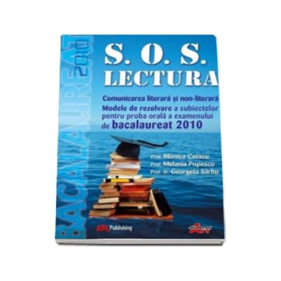 Bacalaureat 2010 proba orala. S. O. S Lectura (Comunicarea literara si non-literara)