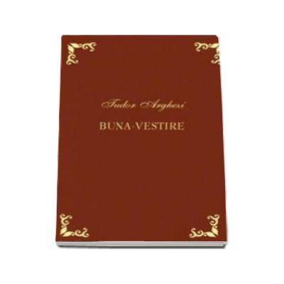 Tudor Arghezi, Buna Vestire - Editie bibliofila
