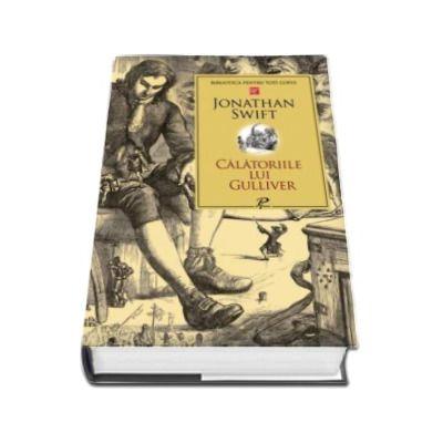 Jonathan Swift, Calatoriile lui Gulliver. Colectia Biblioteca pentru toti copiii