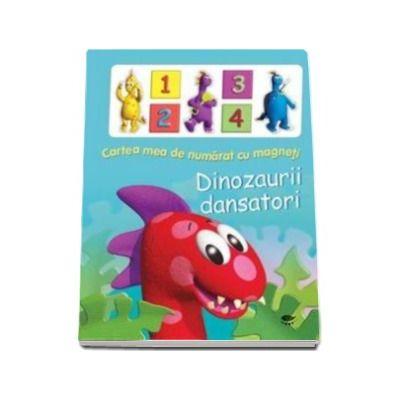 Cartea mea de numarat cu magneti. Dinozaurii dansatori - Varsta recomandata 4-6 ani