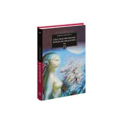 Adrian Paunescu, Cele mai frumoase poezii de dragoste. Volumul II