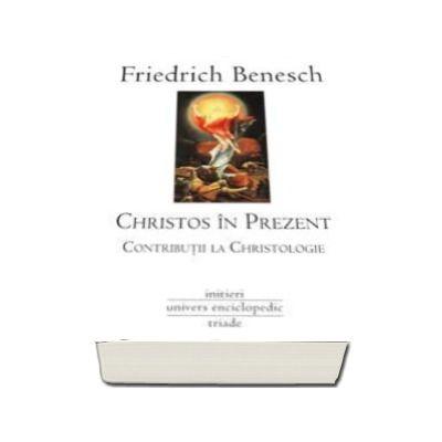 Christos in prezent. Contributii la Christologie