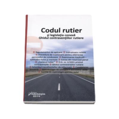 Codul rutier si legislatia conexa - editia a 6-a actualizata la 20 ianuarie 2016. Ghidul contraventiilor rutiere