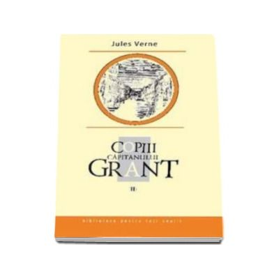 Jules Verne, Copiii capitanului Grant. Volumul II - Biblioteca pentru toti copiii