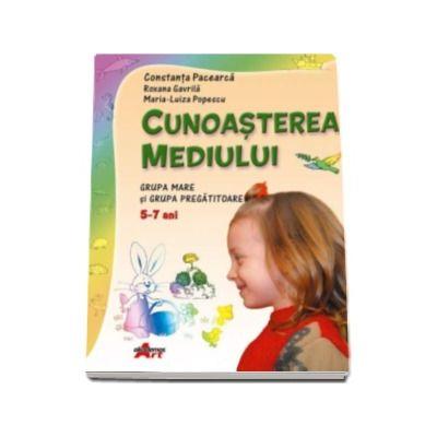 Cunoasterea mediului (grupa mare si grupa pregatitoare 5-7 ani) - Constanta Pacearca