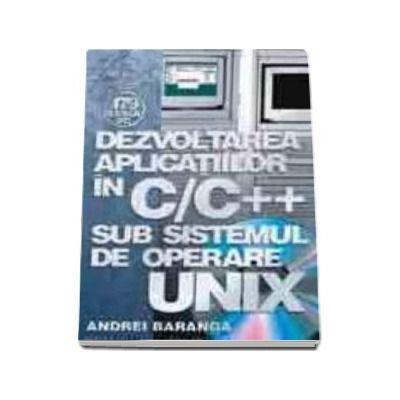 Dezvoltarea aplicatiilor in C/C++ sub sistemul de operare UNIX