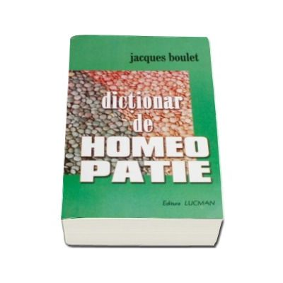 Dictionar de homeopatie (Jaques Boulet)