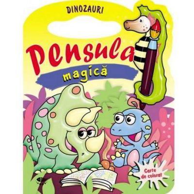 Dinozauri. Pensula magica - Varsta recomandata 3-6 ani