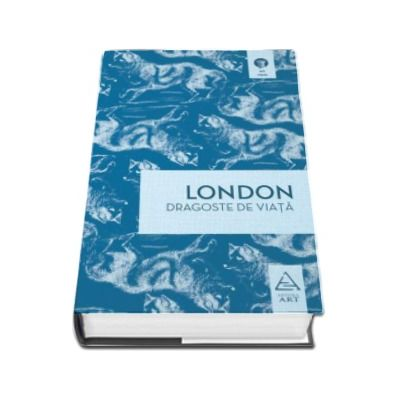 Jack London, Dragoste de viata (Traducere din engleza de Petre Solomon)