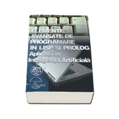 Elemente avasate de programare in LISP si PROLOG - Aplicatii in inteligenta Artificiala