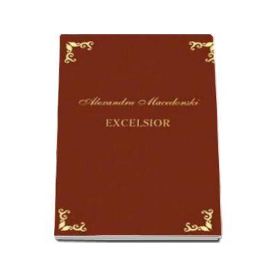 Alexandru Macedonski, Excelsior. Editie bibliofila