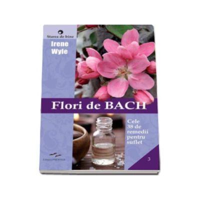 Irene Wyle, Flori de Bach. Cele 38 de remedii pentru suflet