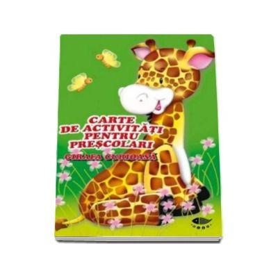 Girafa curioasa. Carte de activitati pentru prescolari - Varsta recomandata 4-6 ani