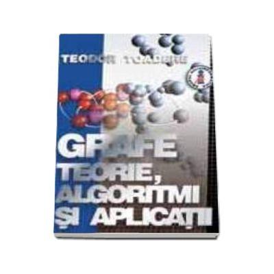 GRAFE teorie, algoritmi si aplicatii (editia III)