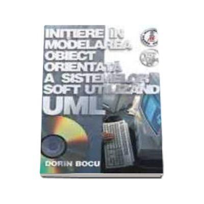 Initiere in modelarea obiect orientata a sistemelor soft utilizand UML
