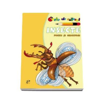 Insecte. Poezii si ghicitori. Carte de colorat - Varsta recomandata 3-6 ani