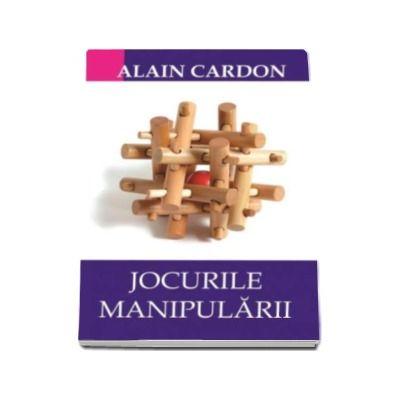 Jocurile Manipularii - Mic tratat al strategiilor de esec care ne paralizeaza organizatiile