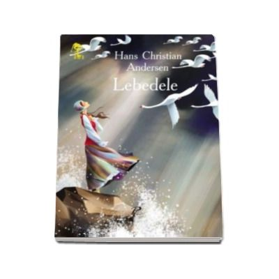 Lebedele - Hans Christian Andersen - Varsta recomandata 3-8 ani