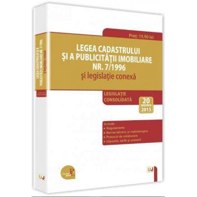 Legea cadastrului si a publicitatii imobiliare nr. 7/1996 si legislatie conexa 2015 - Legislatie consolidata: 20 noiembrie 2015
