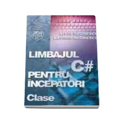 Limbajul C# pentru incepatori Volumul V - Clase