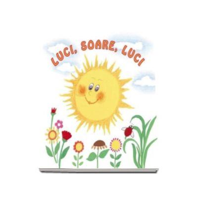 Luci, soare, luci - Sa cresti mare! Varsta recomandata 1-3 ani