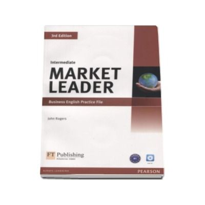 John Rogers, Market Leader Intermediate 3rd Edition Intemediate, Business English Practice File - B1 with Audio CD
