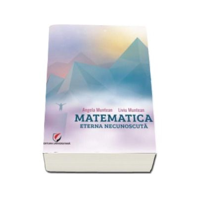 Angela Muntean, Matematica. Eterna necunoscuta