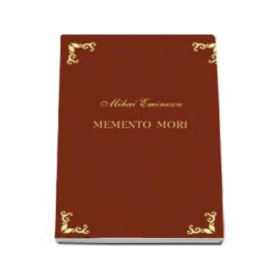 Mihai Eminescu, Memento mori