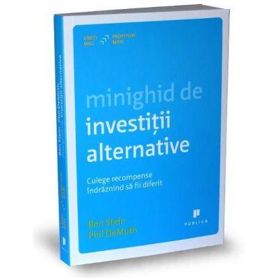 Ben Stein, Minighid de investitii alternative. Culege recompense indraznind sa fii diferit