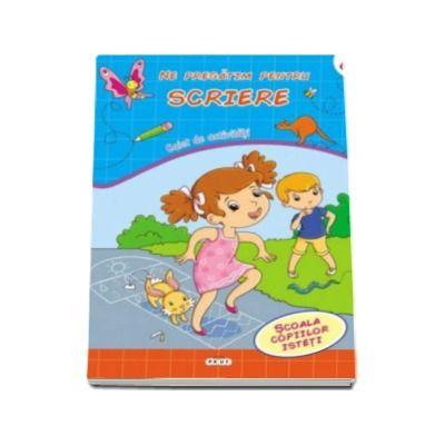 Ne pregatim pentru Scriere caiet de activitati - Varsta recomandata 6-7 ani