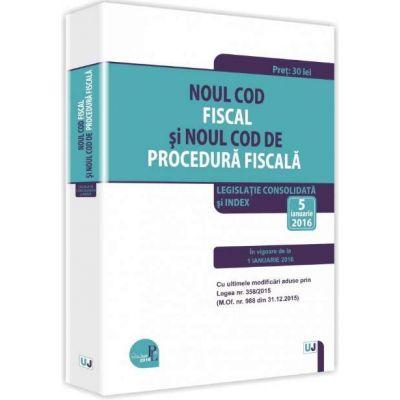 Noul Cod fiscal si Noul Cod de procedura fiscala 2016 - Legislatie consolidata si INDEX - 5 ianuarie 2016