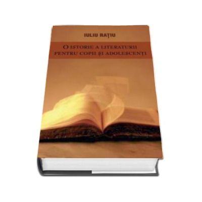 Ratiu Iuliu, O istorie a literaturii pentru copii si adolescenti. Critica literara