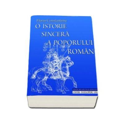 O istorie sincera a poporului roman. Editia a IV-a revazuta si adaugita