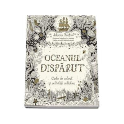 Johanna Basford, Oceanul disparut. Carte de colorat si activitati antistres