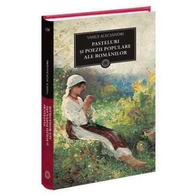 Vasile Alecsandri, Pasteluri si poezii populare ale romanilor