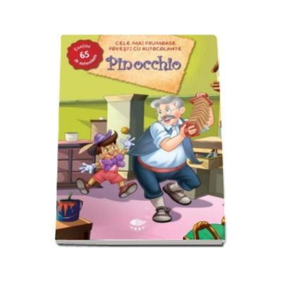 Pinocchio. Cele mai frumoase povesti cu autocolante - Varsta recomandata 3-8 ani