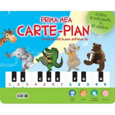 Prima mea carte-pian. Invata sa canti la pian distrandu-te! - Varsta recomandata +3 ani
