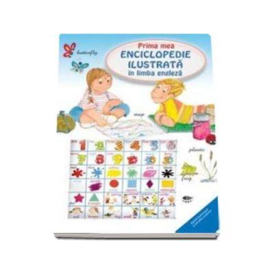Prima mea enciclopedie ilustrata in limba engleza - Varsta recomandata 4-6 ani