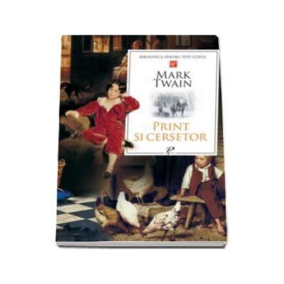 Mark Twain, Print si cersetor. Colectia Biblioteca pentru toti copiii