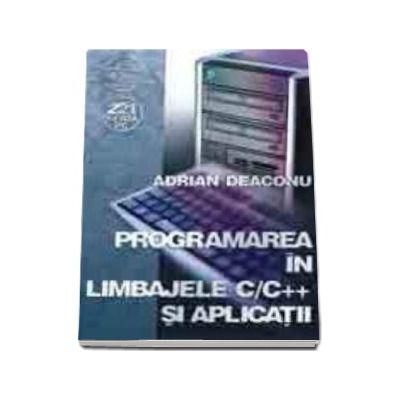Programarea in Limbajele C/C++ si aplicatii