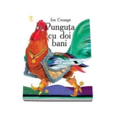 Punguta cu doi bani - Ion Creanga - Varsta recomandata 3-8 ani