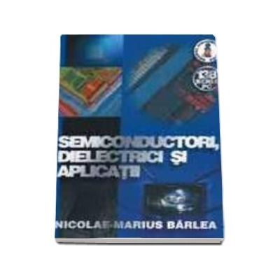 Semiconductori, dielectrici si aplicatii