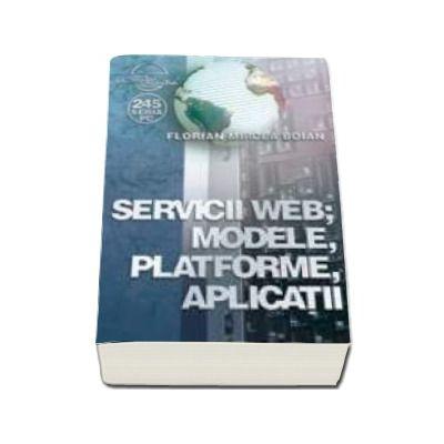 Servicii Web. Modele, Platforme, Aplicatii