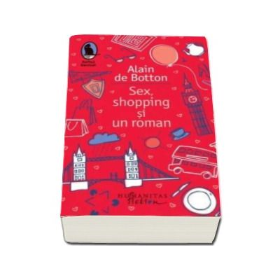 Sex, shopping si un roman - Alain de Botton