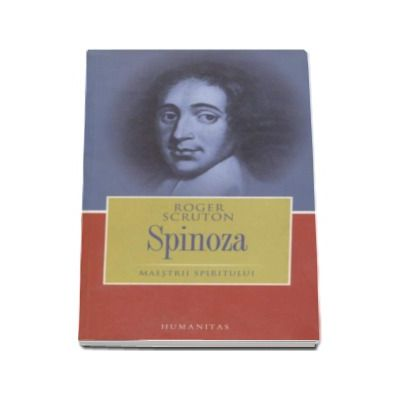 Roger Scruton, Spinoza. Maestrii spiritului