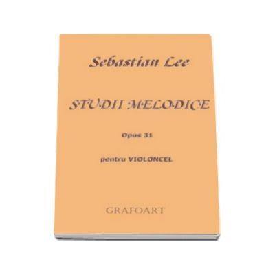 Sebastian Lee, Studii melodice pentru violoncel - Opus 31