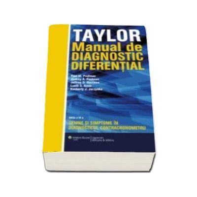 Taylor - Manual de diagnostic diferential. Semne si simptome in diagnosticul contra cronometru (Paul M. Paulman)