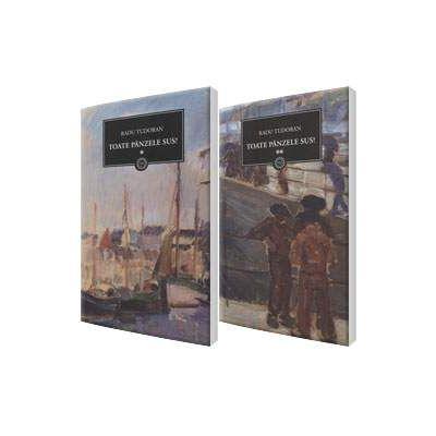 Radu Tudoran, Toate panzele sus - Volumul I si volumul II