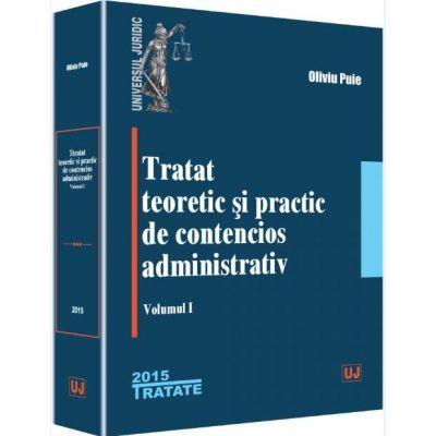 Oliviu Puie, Tratat teoretic si practic de contencios administrativ. Volumul 1