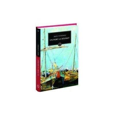 Radu Tudoran, Un port la rasarit